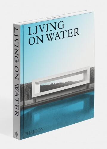 Living on Water: Contemporary Houses Framed by Water Dress Book